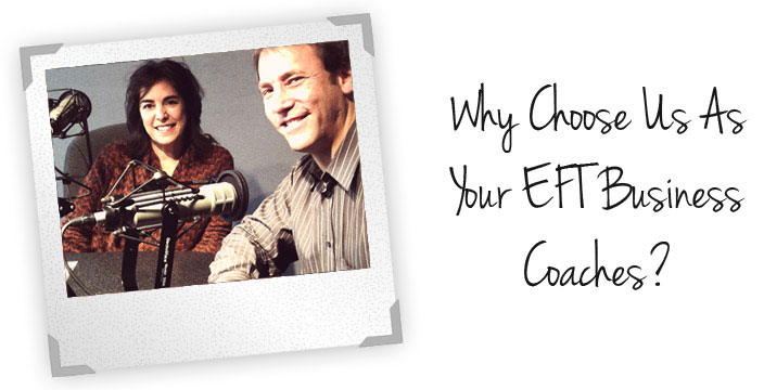 Why Choose Us as Your EFT Business Coaches?
