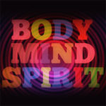 Mind Body Spirit