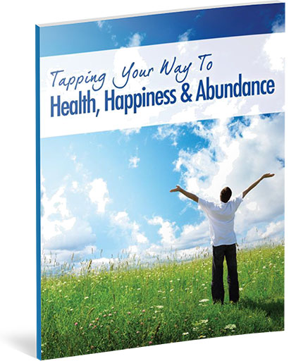 Tapping Your Way to Health, Happiness, and Abundance